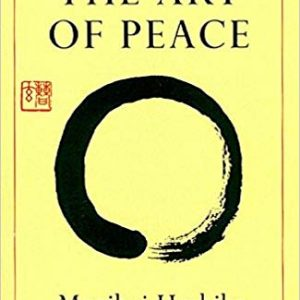The Art of Peace, Teachings of Aikido.