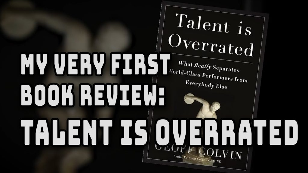 Book Review: Talent is Overrated, What Really Separates World-Class Performers from Everyone Else